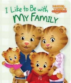 I like to be with my family /  by Rachel Kalban ; poses and layouts by Jason Fruchter. - by Rachel Kalban ; poses and layouts by Jason Fruchter.