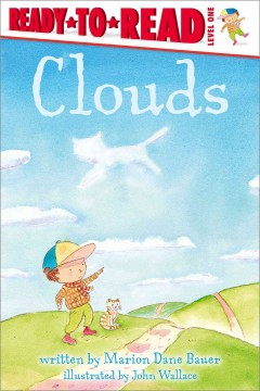 Clouds /  written by Marion Dane Bauer ; illustrated by John Wallace. - written by Marion Dane Bauer ; illustrated by John Wallace.
