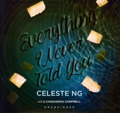 Everything I never told you /  by Celeste Ng. - by Celeste Ng.