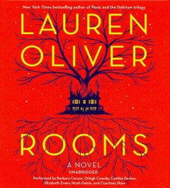 Rooms : a novel - Lauren Oliver.