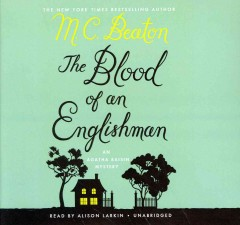 The blood of an Englishman : an Agatha Raisin mystery / by M.C. Beaton. - by M.C. Beaton.