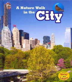 A nature walk in the city - Louise and Richard Spilsbury.
