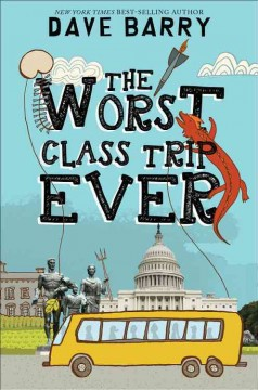 The worst class trip ever /  Dave Barry ; illustrated by Jon Cannell. - Dave Barry ; illustrated by Jon Cannell.