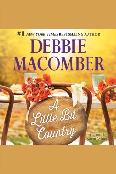 A little bit country : Country Brides Series, Book 2. Debbie Macomber. - Debbie Macomber.