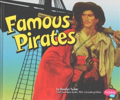 Famous pirates /  by Rosalyn Tucker. - by Rosalyn Tucker.