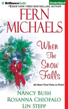 When the snow falls - Fern Michaels, Nancy Bush, Rosanna Chiofalo and Lin Stepp.