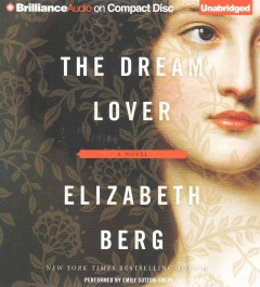The dream lover : a novel / Elizabeth Berg. - Elizabeth Berg.