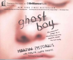 Ghost boy : the miraculous escape of a misdiagnosed boy trapped inside his own body / Martin Pistorius. - Martin Pistorius.