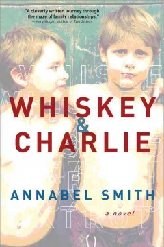 Whiskey & Charlie /  Annabel Smith. - Annabel Smith.