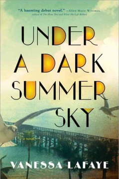 Under a dark summer sky : a novel / Vanessa Lafaye. - Vanessa Lafaye.