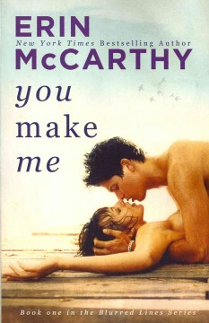 You make me - Erin McCarthy.