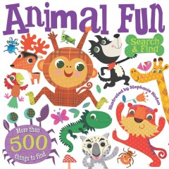 Animal fun search & find : more than 500 things to find / illustrated by Stephanie Hinton. - illustrated by Stephanie Hinton.