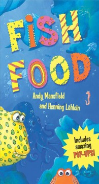 Fish food /  Andy Mansfield and Henning Löhlein. - Andy Mansfield and Henning Löhlein.