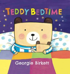 Teddy bedtime /  by Georgie Birkett. - by Georgie Birkett.