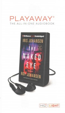 The naked eye : a novel / Iris Johansen and Roy Johansen. - Iris Johansen and Roy Johansen.