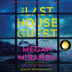The last house guest : a novel / Megan Miranda. - Megan Miranda.