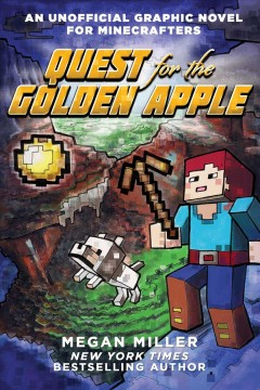 Quest for the Golden Apple : An Unofficial Graphic Novel for Minecrafters