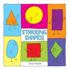 Starring shapes! /  written and illustrated by Tania Howells. - written and illustrated by Tania Howells.