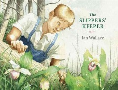 The slippers' keeper /  written and illustrated by Ian Wallace. - written and illustrated by Ian Wallace.
