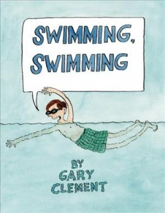 Swimming, swimming : traditional song / illustrated by Gary Clement. - illustrated by Gary Clement.