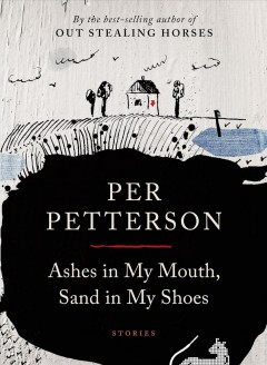 Ashes in My Mouth, Sand in My Shoes : Stories