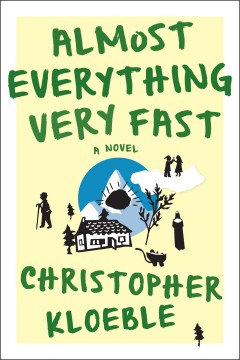 Almost everything very fast : a novel / Christopher Kloeble ; translated from the German by Aaron Kerner.