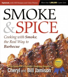 Smoke & spice : cooking with smoke, the real way to barbecue - Cheryl and Bill Jamison.