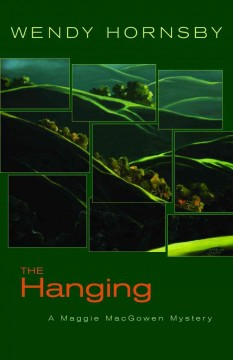The hanging : a Maggie MacGowen mystery / by Wendy Hornsby.