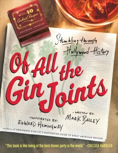 Of All the Gin Joints : A Cocktail Drinker's Guide to Hollywood Hijinks and Mayhem