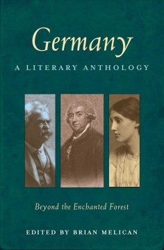 Germany, a literary anthology : beyond the enchanted forest - edited by Brian Melican.