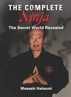 Complete Ninja : The Secret World Revealed