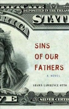 Sins of our fathers : a novel - Shawn Lawrence Otto.