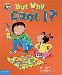 But why can't I? - Sue Graves ; illustrated by Desideria Guicciardini.
