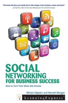 Social networking for business success /  Miriam Salpeter and Hannah Morgan. - Miriam Salpeter and Hannah Morgan.