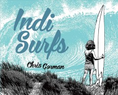 Indi surfs /  Chris Gorman. - Chris Gorman.