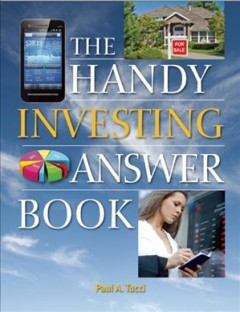 The handy investing answer book /  Paul A. Tucci. - Paul A. Tucci.