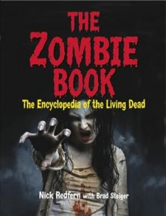 Zombie Book : The Encyclopedia of the Living Dead