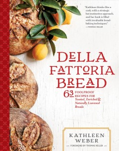 Della Fattoria bread - Kathleen Weber ; with Amy Albert and Amy Vogler ; photographs by Ed Anderson.