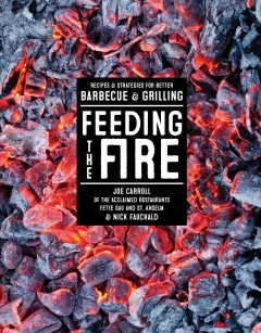 Feeding the fire : recipes & strategies for better barbecue & grilling / Joe Carroll and Nick Fauchald ; photographs by William Hereford. - Joe Carroll and Nick Fauchald ; photographs by William Hereford.