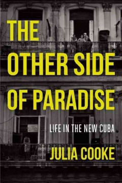 Other Side of Paradise : Life in the New Cuba