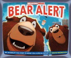 Breaking news : bear alert - reported by David Biedrzycki.