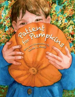 Patient for pumpkins - Linda L. Knoll.