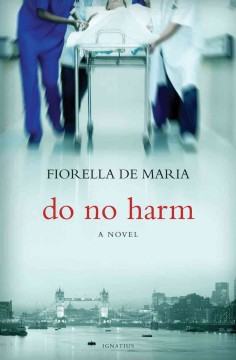 Do no harm : a novel - Fiorella De Maria.