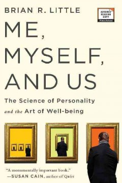 Me, myself, and us : the science of personality and the art of well-being - Brian R Little.