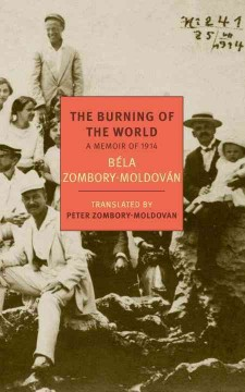 Burning of the World : A Memoir of 1914