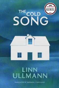 The cold song - Linn Ullmann ; translated from the Norwegian by Barbara J. Haveland.