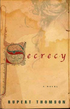 Secrecy : a novel - Rupert Thomson.