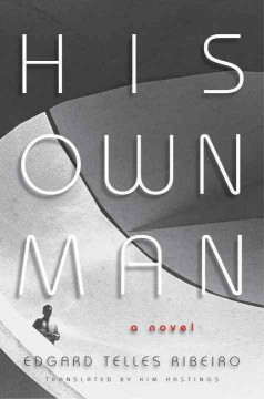 His own man - by Edgard Telles Ribeiro ; translated from the Portuguese by Kim M. Hastings.