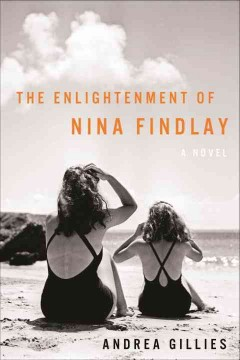 The enlightenment of Nina Findlay /  Andrea Gillies.