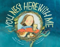 You nest here with me /  Jane Yolen and Heidi E.Y. Stemple ; illustrations by Melissa Sweet. - Jane Yolen and Heidi E.Y. Stemple ; illustrations by Melissa Sweet.